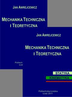 ZESTAW: Mechanika techniczna i teoretyczna. Statyka - kinematyka (tom 1)| Mechanika techniczna i teoretyczna. Dynamika (tom 2)